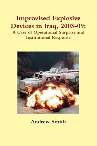 9781257785186: Improvised Explosive Devices In Iraq, 2003-09: A Case Of Operational Surprise And Institutional Response