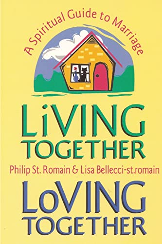 9781257787326: Living Together, Loving Together: A Spiritual Guide To Marriage
