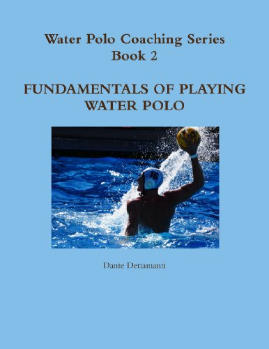 9781257788378: Water Polo Coaching Series- Book 2 Fundamentals Of Playing Water Polo