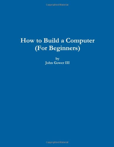 9781257803057: How To Build A Computer (For Beginners)