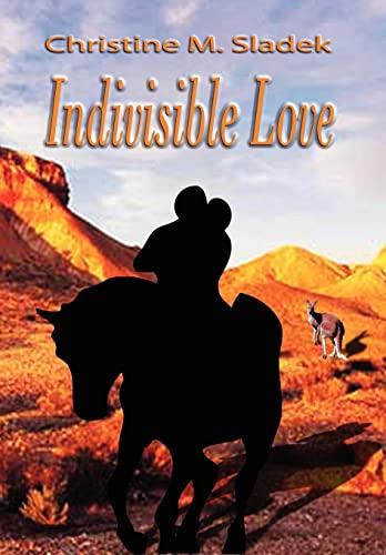 Indivisible Love: Christine M. Sladek