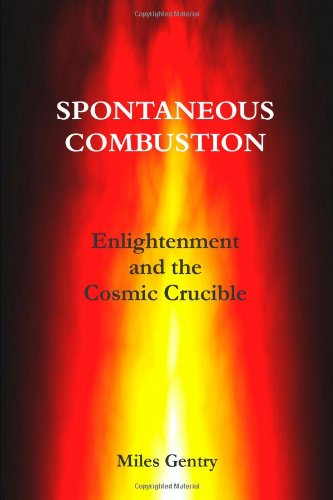 9781257812257: Spontaneous Combustion: Enlightenment and the Cosmic Crucible