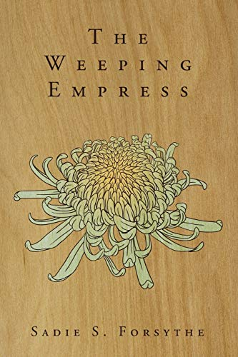 The Weeping Empress: Sadie S. Forsythe
