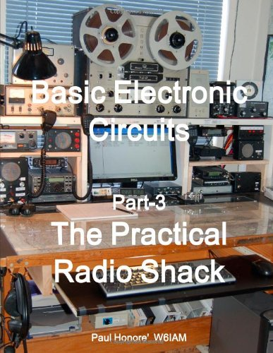 9781257825127: Basic Electronic Circuits, Part-3 The Practical Radio Shack