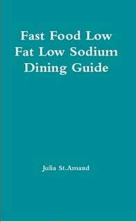 9781257825806: Fast Food Low Fat Low Sodium Dining Guide