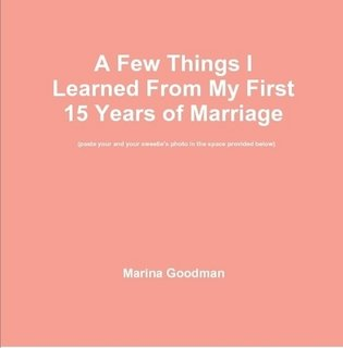 9781257827671: A Few Things I Learned From My First 15 Years of Marriage