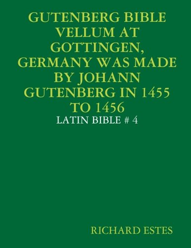 9781257829620: Gutenberg Bible Vellum At Gottingen, Germany Was Made By Johann Gutenberg In 1455 To 1456 - Latin Bible # 4