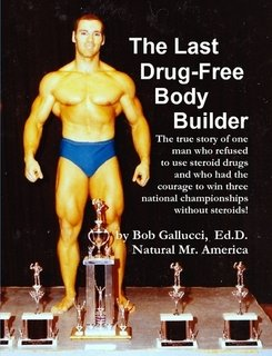 9781257830664: The Last Drug-Free Bodybuilder