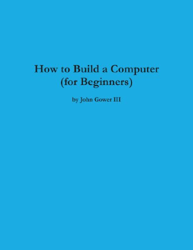 9781257838905: How To Build A Computer (For Beginners)
