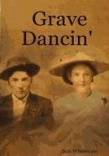 Grave Dancin: Bob Whetstone