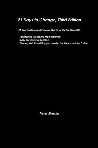 21 Days To Change, Third Edition: Merola, Peter