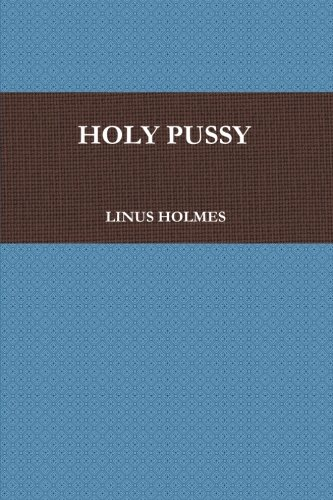 9781257876006: Holy Pussy