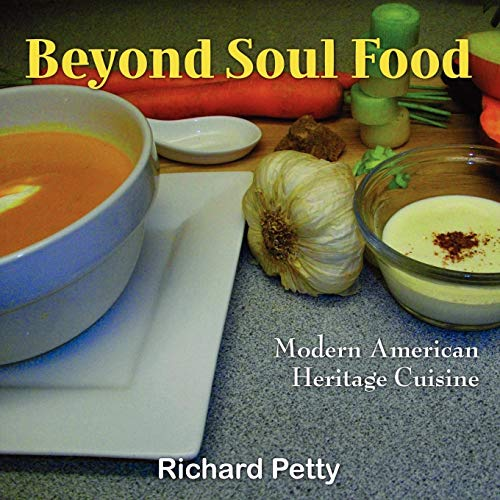 Beyond Soul Food, Modern American Heritage Cuisine (1257886851) by Richard Petty