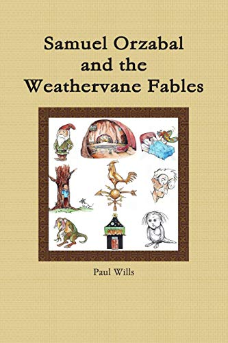 Samuel Orzabal And The Weathervane Fables: Paul Wills
