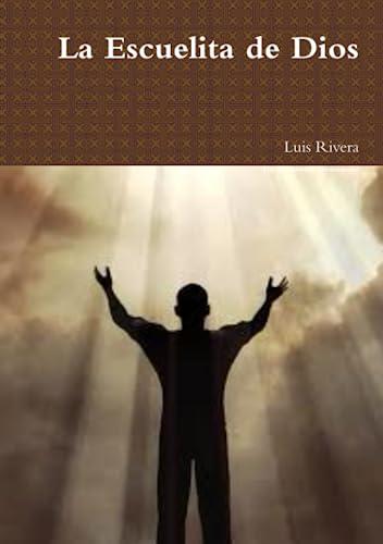 9781257906437: La Escuelita De Dios (Spanish Edition)
