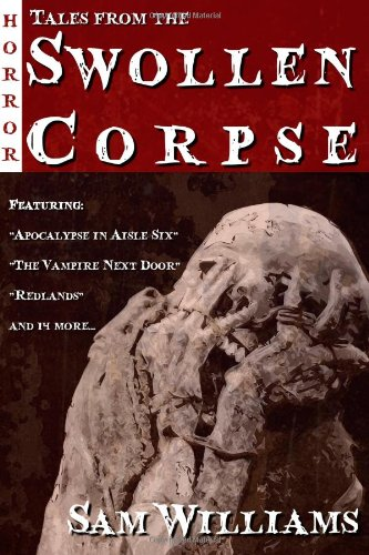9781257922437: Tales From The Swollen Corpse