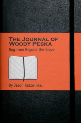 The Journal of Woody Pesk : Dog: Jason Katzwinkel