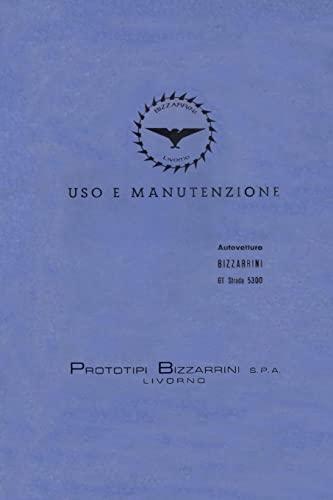 9781257933747: Bizzarrini Gt Strada 5300 Owner'S Manual Reproduction