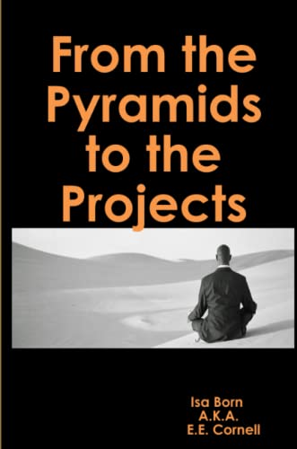 9781257936731: From The Pyramids To The Projects