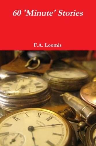 60 'Minute' Stories: Loomis, F.A.