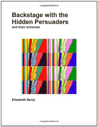 9781257944330: Backstage With The Hidden Persuaders