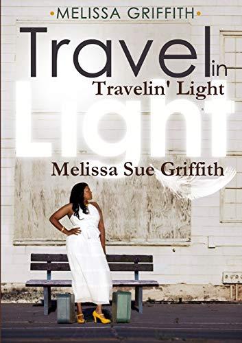 Travelin' Light: Griffith, Melissa Sue