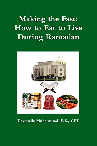 Making the Fast How to Eat to Live During Ramadan: Raychelle Muhammad