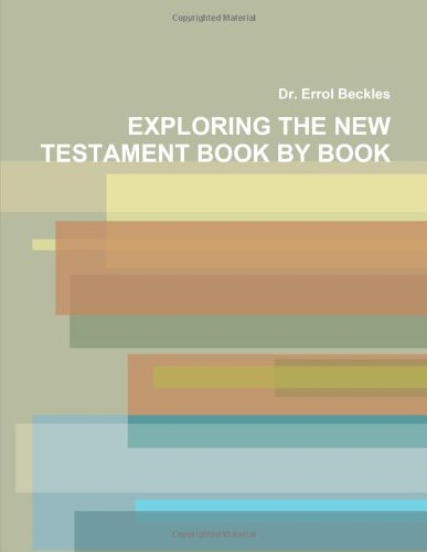 9781257960521: Exploring The New Testament Book By Book