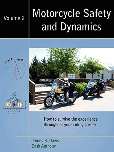 Motorcycle Safety And Dynamics - Vol 2 - B&W: Davis, James R.