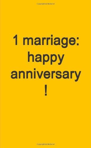 9781257964536: 1 Marriage: Happy Anniversary!