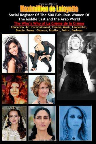 Social Register Of The 500 Fabulous Women Of The Middle East And The Arab World: Maximillien De ...