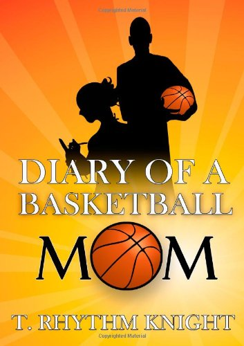 9781257976034: Diary Of A Basketball Mom
