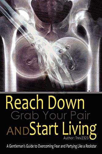 Reach Down Grab Your Pair And Start Living: Trev2323