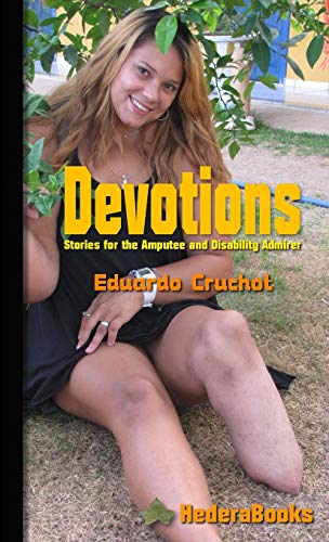 9781257981601: Devotions - Stories For The Amputee And Disability Admirer