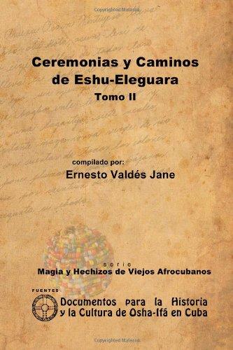 9781257987481: Ceremonias Y Caminos De Eshu-Eleguara. Tomo Ii