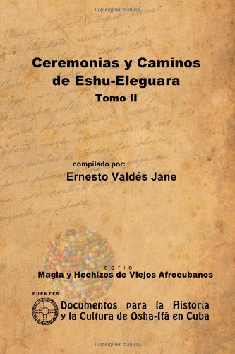 9781257987481: Ceremonias Y Caminos De Eshu-Eleguara. Tomo Ii (Spanish Edition)