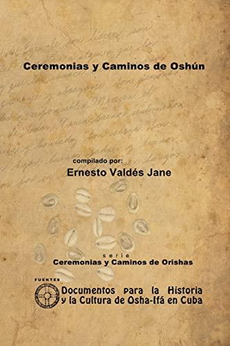 9781257987757: Ceremonias Y Caminos De Oshún