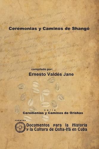 9781257987825: Ceremonias Y Caminos De Shangó (Spanish Edition)