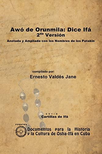 9781257990184: Awó De Orunmila: Dice Ifá. 2Da Versión. Anotada Y Ampliada Con Los Nombres De Los Patakin