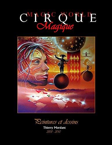 Cirque MAGIQUE 2000-2010: Thierry Mordant