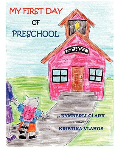 My First Day of Preschool: Clark, Kymberli