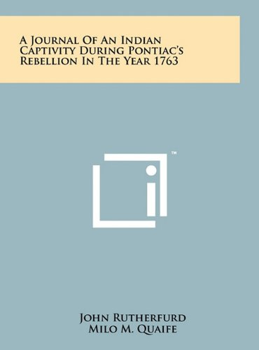 9781258000196: A Journal of an Indian Captivity During Pontiac's Rebellion in the Year 1763