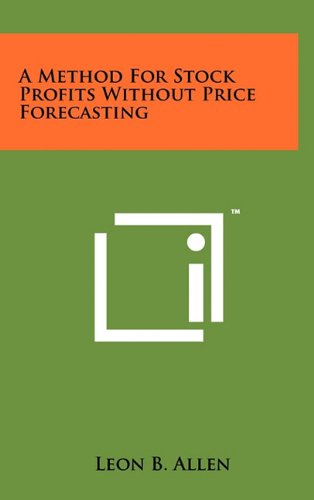 9781258000875: A Method For Stock Profits Without Price Forecasting
