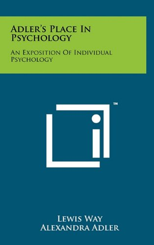 9781258001131: Adler's Place In Psychology: An Exposition Of Individual Psychology