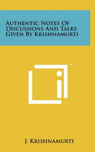 9781258001292: Authentic Notes Of Discussions And Talks Given By Krishnamurti
