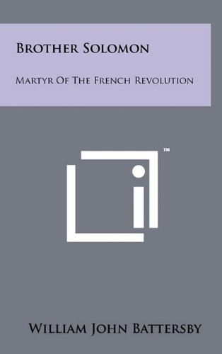 9781258001667: Brother Solomon: Martyr of the French Revolution