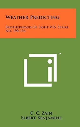 9781258001995: Weather Predicting: Brotherhood Of Light V15, Serial No. 190-196