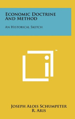 9781258003425: Economic Doctrine And Method: An Historical Sketch