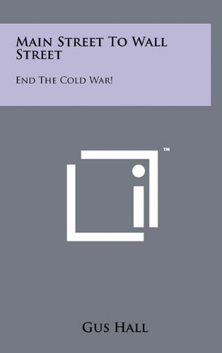 9781258003760: Main Street to Wall Street: End the Cold War!