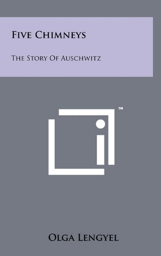 9781258006365: Five Chimneys: The Story Of Auschwitz